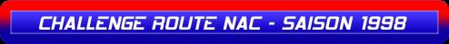 CHALLENGE ROUTE NAC - SAISON 1998