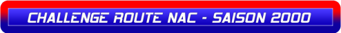CHALLENGE ROUTE NAC - SAISON 2000