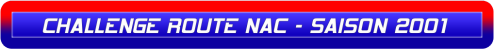 CHALLENGE ROUTE NAC - SAISON 2001