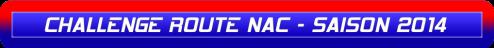 CHALLENGE ROUTE NAC - SAISON 2014