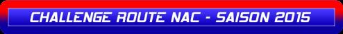CHALLENGE ROUTE NAC - SAISON 2015